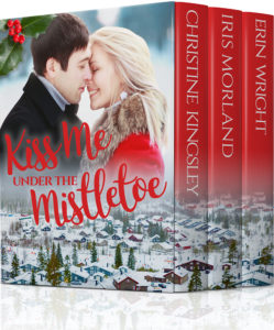 Kiss Me Under the Mistletoe by Erin Wright, Iris Morland, and Christine Kingsley