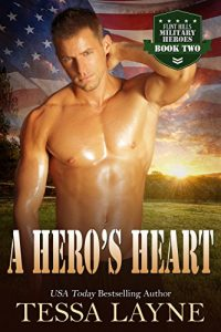 A Hero's Heart by Tessa Layne - military western romance